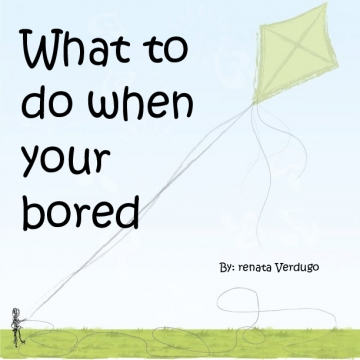 What to do when your bored