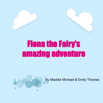 Fiona the Fairies Amazing adventure
