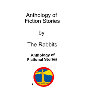 Anthology of Fictional Stories by The Rabbits