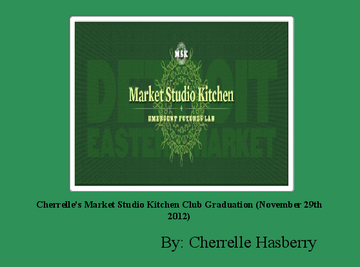Cherrelle's Market Studio Kitchen Club Graduation (November 29th 2012)