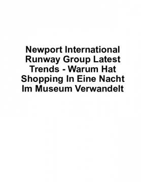 Newport International Runway Group Latest Trends