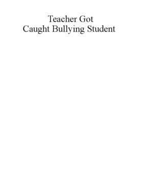 DO Teachers Ever  Bully Student in class?