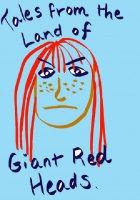 Tales from the Land of Giant Red-Heads