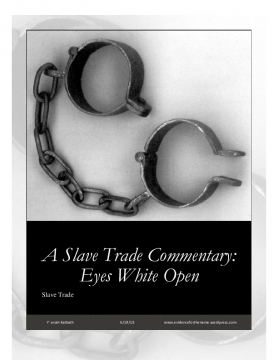 A SLAVE TRADE COMMENTARY: Eyes White Open