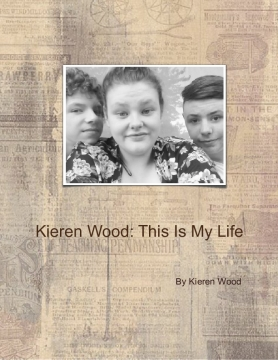Kieren Wood: This Is My Life