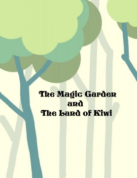 The Magic Garden and The Land of Kiwi