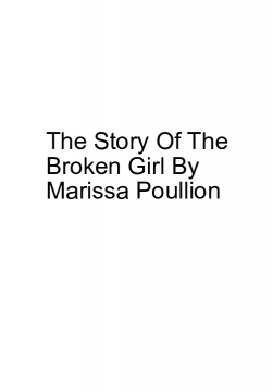 The Story Of The Broken Girl