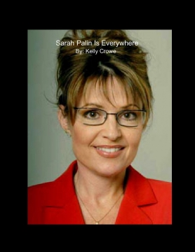 Sarah Palin Is Everywhere