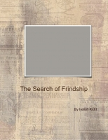The Search of Friendship