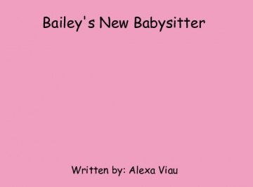Bailey's New Babysitter