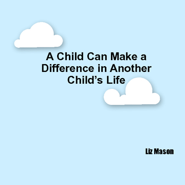 A Child Can Make a Difference in Another Child's Life