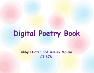 Abby Hunter's and Ashley Malone's Digital Poetry Book