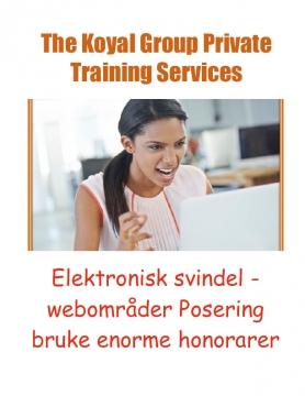 The Koyal Group Private Training Services: Elektronisk svindel - webområder Posering bruke enorme honorarer