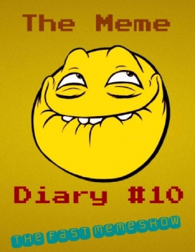 The Meme Diary #10 The Fast Memeshow