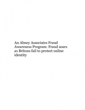 An Abney Associates Fraud Awareness Program: Fraud soars as Britons fail to protect online identity