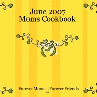 June 2007 Moms Cookbook