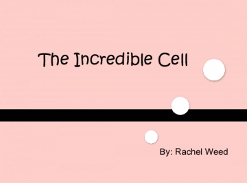 The Incredible Cell