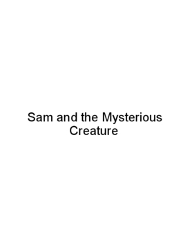 Sam and the Mysterious Creature