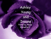 Ashley, Young and Insane