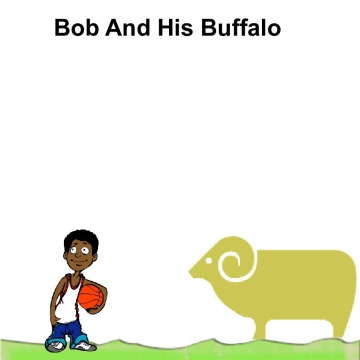 Bob And His Buffalo