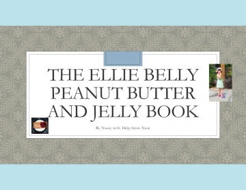 The Ellie Belly Peanut Butter and Jelly Book