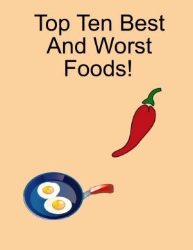 Top Ten Worst And Best Foods