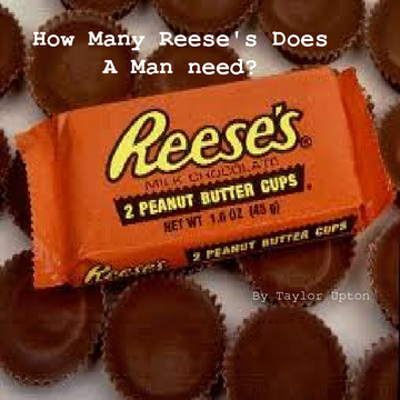 How Many Reese's Does A Man Need?