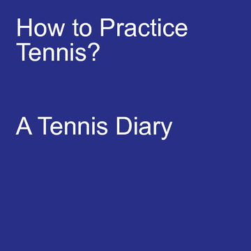 How to Practice Tennis