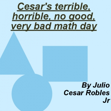 Cesar's terrible, horrible, annoying, math day.