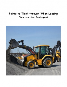 Points to Think through When Leasing Construction Equipment