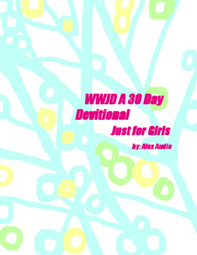 WWJD A 30 Day Devotional for Women