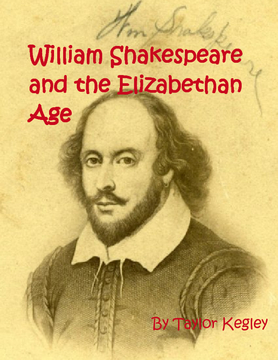 William Shakespeare and the Elizabethan age