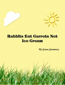 Rabbits Eat Carrots Not Ice Cream