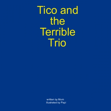 Tico and the Terrible Trio