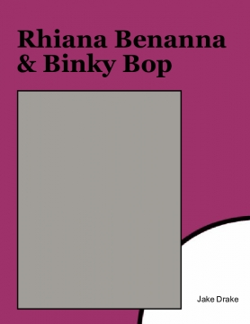 Rhiana Bennana and Binky Bop