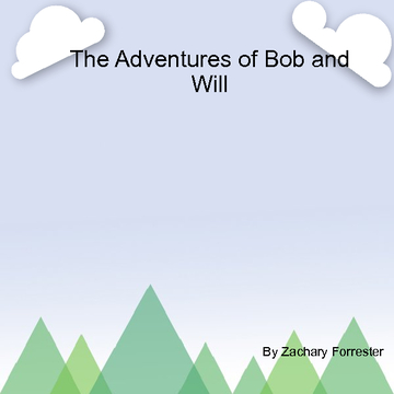 The Adventur Of Bob and Will