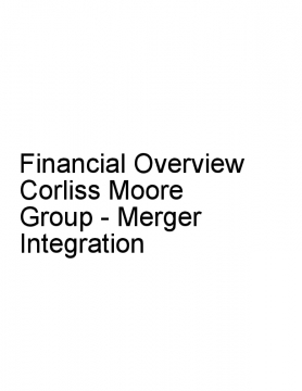 Financial Overview Corliss Moore Group - Merger Integration