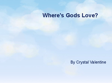Where's Gods Love?