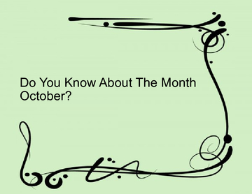 Do You Know About The Month October