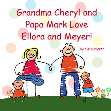 Grandma Cheryl and Papa Mark Love Ellora and Meyer!