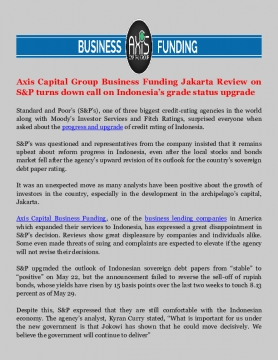 Axis Capital Group Business Funding Jakarta Review on S&P turns down call on Indonesia's grade status upgrade