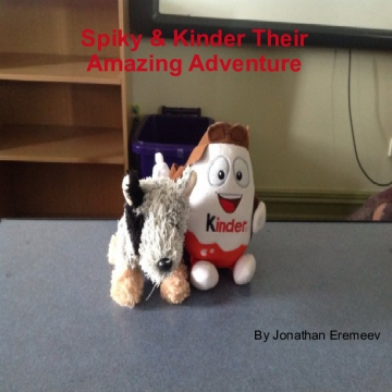 Spiky & Kinder There Amazing Adventure