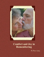 Comfort and Joy in Remembering