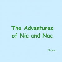 The Adventures of Nic and Nac