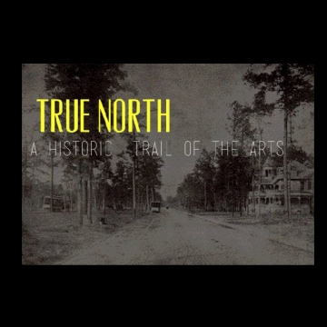 True North, A Historic Trail of the Arts