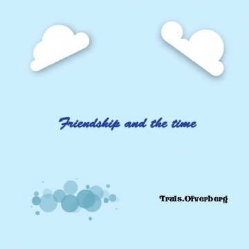 Friendship and the time
