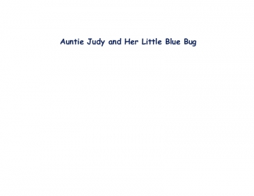 Auniet Judy and Her Little Blue Bug