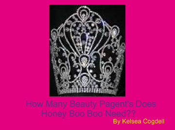 How Many Beauty Pagent's Does Honey Boo Boo Need?