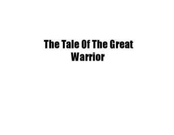 The Tail Of The Great Warrior
