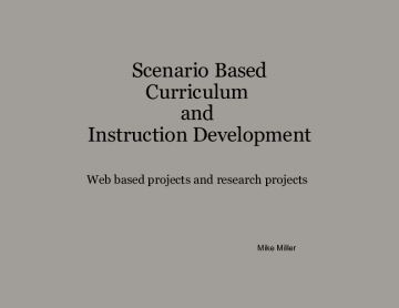 Scenario Based Curriculum with Instruction Development